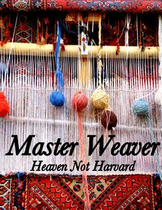 Master Weaver - Life is in the beautiful mess of our trials and struggles. Even when we cannot see it, yet.