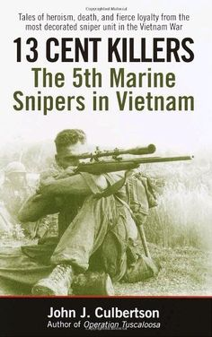 13 Cent Killers: The Marine Snipers in Vietnam. (The Marine Snipers in Vietnam) Vietnam History, Vietnam War Photos, Vietnam Veterans, Thing 1, Military History, Ww2 History, Military Art, Nonfiction Books, Books To Read