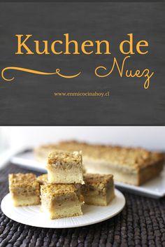 El kuchen de nuez es una receta tradicional en Chile, mi mamá hacía uno muy similar a este. Delicioso con un café. Chilean Desserts, Chilean Recipes, Chilean Food, Baking Recipes, Cake Recipes, Delicious Desserts, Yummy Food, English Food, Sweet Cakes