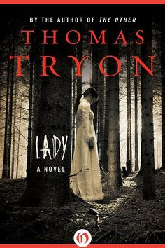 """Lady """"One of my favorite horror books is Lady by Thomas Tryon. It isn't in-your-face horror. But, so much in the flavor of great Southern gothics, with that lingering feel of rotting human soul just under the surface. It's quiet and unsettling."""" — Del Howison, Dark Delicacies  Lady, by Thomas Tryon, $8.43, available at Amazon.  Dark Delicacies, 3512 West Magnolia Boulevard; 818-556-6660. #refinery29 http://www.refinery29.com/best-scary-thriller-books#slide-9"""