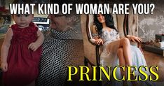What Kind Of Woman Are You? Woman, Princess, Sayings, Lyrics, Women, Quotations, Idioms, Quote, Princesses