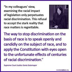 We can't overcome racism if we don't acknowledge it's there in the first place.Been acknowledged and dismissed at the same time Try To Remember, Need To Know, Political Opinion, Politics, Taken Quotes, Sonia Sotomayor, Think Before You Speak, Civil Rights Movement, Oppression