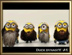 Duck Dynasty for minions! :-)