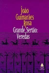 Grande Sertão: Veredas - Guimarães Rosa (Brazilian writer)
