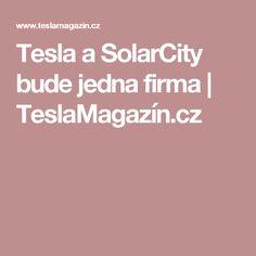 Tesla a SolarCity bude jedna firma Tesla Motors, Bude