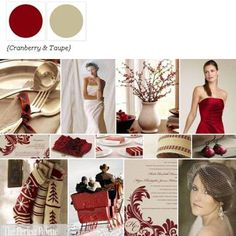 I'd prefer much much more taupe with tons of texture (especially on bridesmaid dresses and center pieces). Cranberry accents on jewelry, flowers, invitations, and centerpieces.