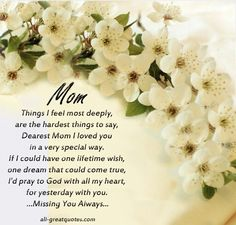 Missing you so very much Mom on this your four months anniversary. I love you, xox 29th April ~~~