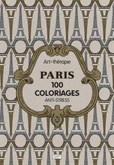 Paris. 100 coloriages anti-stress