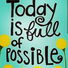 Today is full of possible. Anything and everything is possible. Click the link in the bio to build your list. Build a buyer's list. Daily Quotes, Best Quotes, Life Quotes, Positive Quotes, Motivational Quotes, Inspirational Quotes, Uplifting Quotes, Positive Affirmations, Carpe Diem