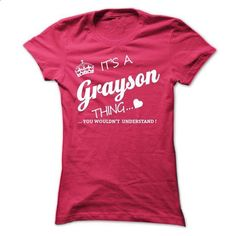 Its A GRAYSON Thing - #tee outfit #creative tshirt. PURCHASE NOW => https://www.sunfrog.com/Names/Its-A-GRAYSON-Thing-yqvel-Ladies.html?68278