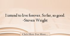 Steven Wright Quotes About Good - 28874