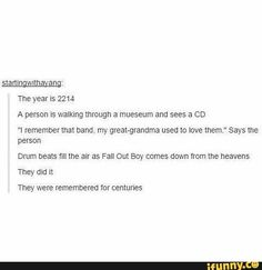 YOU WILL REMEMBER MEEE FOR CENTURIEEEES (idk anything about this band i just heard their music on the radio once)