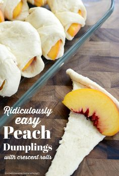 Ridiculously Easy Peach Dumplings | ©homeiswheretheboatis.net #easy #summer #peach #recipes #desserts Mini Desserts, Easy Desserts, Gourmet Desserts, Homemade Desserts, Health Desserts, Authentic Mexican Recipes, Fruit Recipes, Dessert Recipes, Cooking Recipes