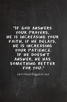 If God answers your prayers...