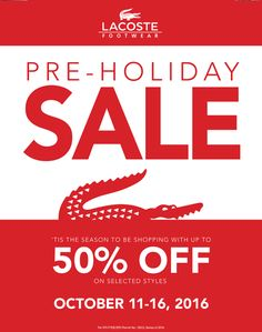 Don't wait for the holiday rush! Start shopping now at Lacoste's Pre-Holiday Sale!  Score up to 50% OFF on great selection of styles!  Make sure to drop by at Lacoste, R1 Level of PowerPlantMall on October 11 until October 16, 2016!   For more promo deals, VISIT http://mypromo.com.ph/! SUBSCRIPTION IS FREE! Please SHARE MyPromo Online Page to your friends to enjoy promo deals!