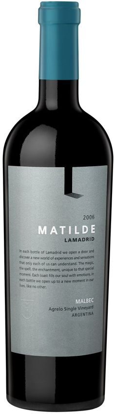 """""""Matilde"""" Malbec 2007  - Bodega Lamadrid, Luján de Cuyo, Mendoza---------------------- Terroir: Agrelo-------------------------- Crianza: 24 meses en barricas de roble francés"""