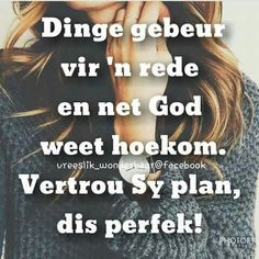 . Afrikaans Quotes, Daughters Of The King, Jesus Quotes, Messages, How To Plan, Facebook, Sayings, Words, Soul Food