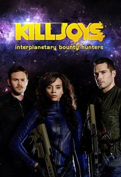 Killjoys (Syfy) Most Interesting #SCIFI TV series developments in the last FOUR months #BLOG