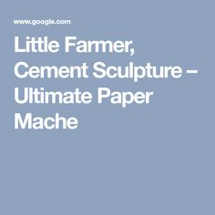 Little Farmer, Cement Sculpture – Ultimate Paper Mache