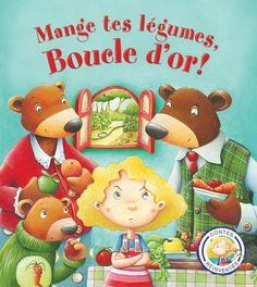 Mange tes légumes, Boucle d'or! - STEVE SMALLMAN - BRUNO ROBERT