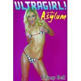 Ultragirl in the Asylum (Superhero Reluctant Erotica) (Kindle Edition)By Tiffany Bell