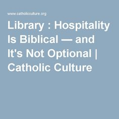 Library : Hospitality Is Biblical — and It's Not Optional | Catholic Culture