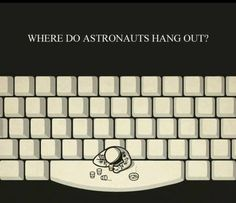Computer humor - get it, the space bar! haha so corny Nerd Jokes, Nerd Humor, Puns Jokes, Corny Jokes, Stupid Jokes, Smart Jokes, Computer Humor, Cheesy Jokes, Science Jokes