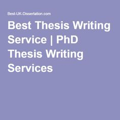 Best Thesis Writing Service | PhD Thesis Writing Services