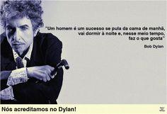 Faça o que você gosta! | Bob Dylan | Casa da  Traça