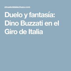 Duelo y fantasía: Dino Buzzati en el Giro de Italia