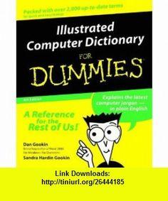 Illustrated Computer Dictionary for Dummies, Fourth Edition (0785555032255) Dan Gookin, Sandra Hardin Gookin , ISBN-10: 076450732X  , ISBN-13: 978-0764507328 ,  , tutorials , pdf , ebook , torrent , downloads , rapidshare , filesonic , hotfile , megaupload , fileserve
