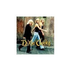 Dixie Chicks... first concert ever! rocked this cd in jolene's jeep FOREVER!!!