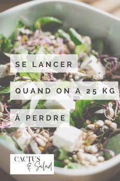 se lancer quand on a 25 kg à perdre - cactus & Salad
