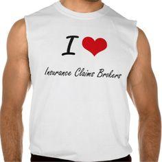 I love Insurance Claims Brokers Sleeveless Shirts Tank Tops