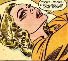 """Comic Girls Say  """" Today..today. I will meet my love today ! """"  #comic #popart #vintage"""
