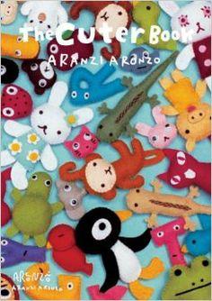 Aranzi Aronzo - Cuter Book: Aranzi Aronzo: 9781934287828: Amazon.com: Books
