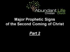 MAJOR PROPHETIC SIGNS OF THE SECOND COMING OF CHRIST - PART 2