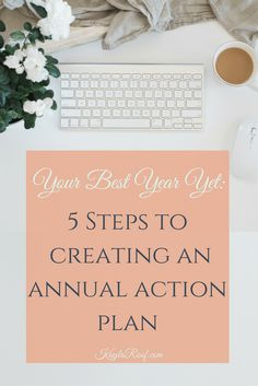 Your Best Year Yet: 5 Steps to Creating Your Annual Action Plan