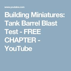 Building Miniatures: Tank Barrel Blast Test - FREE CHAPTER - YouTube Tank Movie, Proof Of Concept, Barrel, Miniatures, Building, Youtube, Free, Barrel Roll, Buildings