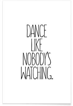 dance quotes Dance als Premium Poster von JUNIQE Words Quotes, Me Quotes, Motivational Quotes, Inspirational Quotes, Sayings, Dancer Quotes, Ballet Quotes, Quotes About Dance, The Words