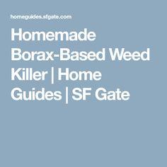 Homemade Borax-Based Weed Killer   Home Guides   SF Gate