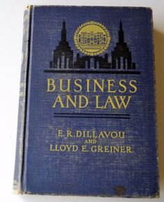 Business and Law Book by Dillavou and Greiner 1933 Library Copy