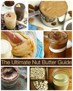 The Ultimate Nut Butter Guide