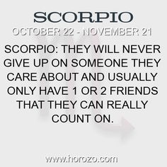 Fact about Scorpio: Scorpio: They will never give up on someone they care... #scorpio, #scorpiofact, #zodiac. More info here: https://www.horozo.com/blog/scorpio-they-will-never-give-up-on-someone-they-care/ Astrology dating site: https://www.horozo.com