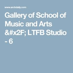 Gallery of School of Music and Arts / LTFB Studio - 6
