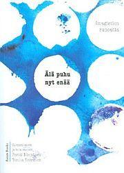 lataa / download ÄLÄ PUHU NYT ENÄÄ epub mobi fb2 pdf – E-kirjasto