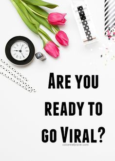 Are You Ready to Go Viral | colormebrave.com | Get thousands of views on each post