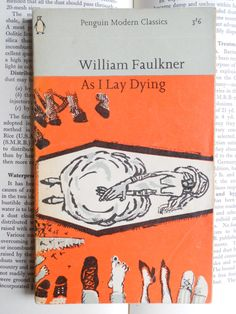 William faulkners as i lay dying essay