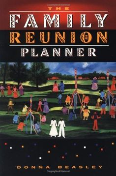The Family Reunion Planner by Donna Beasley, http://www.amazon.com/dp/0028611934/ref=cm_sw_r_pi_dp_4.G-pb1C4BZ0Z