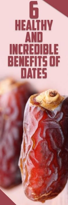 6 Healthy and Incredible Benefits of Dates